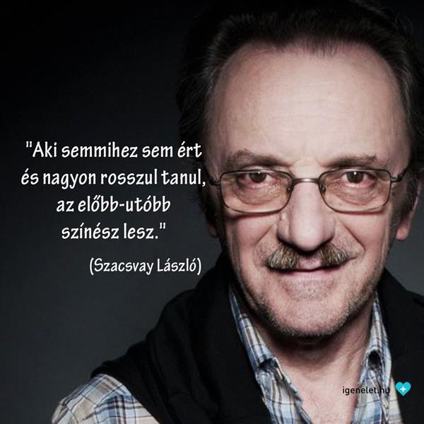 Szacsvay László születésnapi bölcsessége