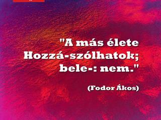 Fodor Ákos a mások életéről